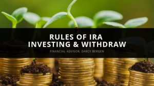 Darcy Bergen - Rules of IRA Investing & Withdraw