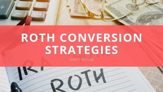 Darcy Bergen - Roth Conversion Strategies