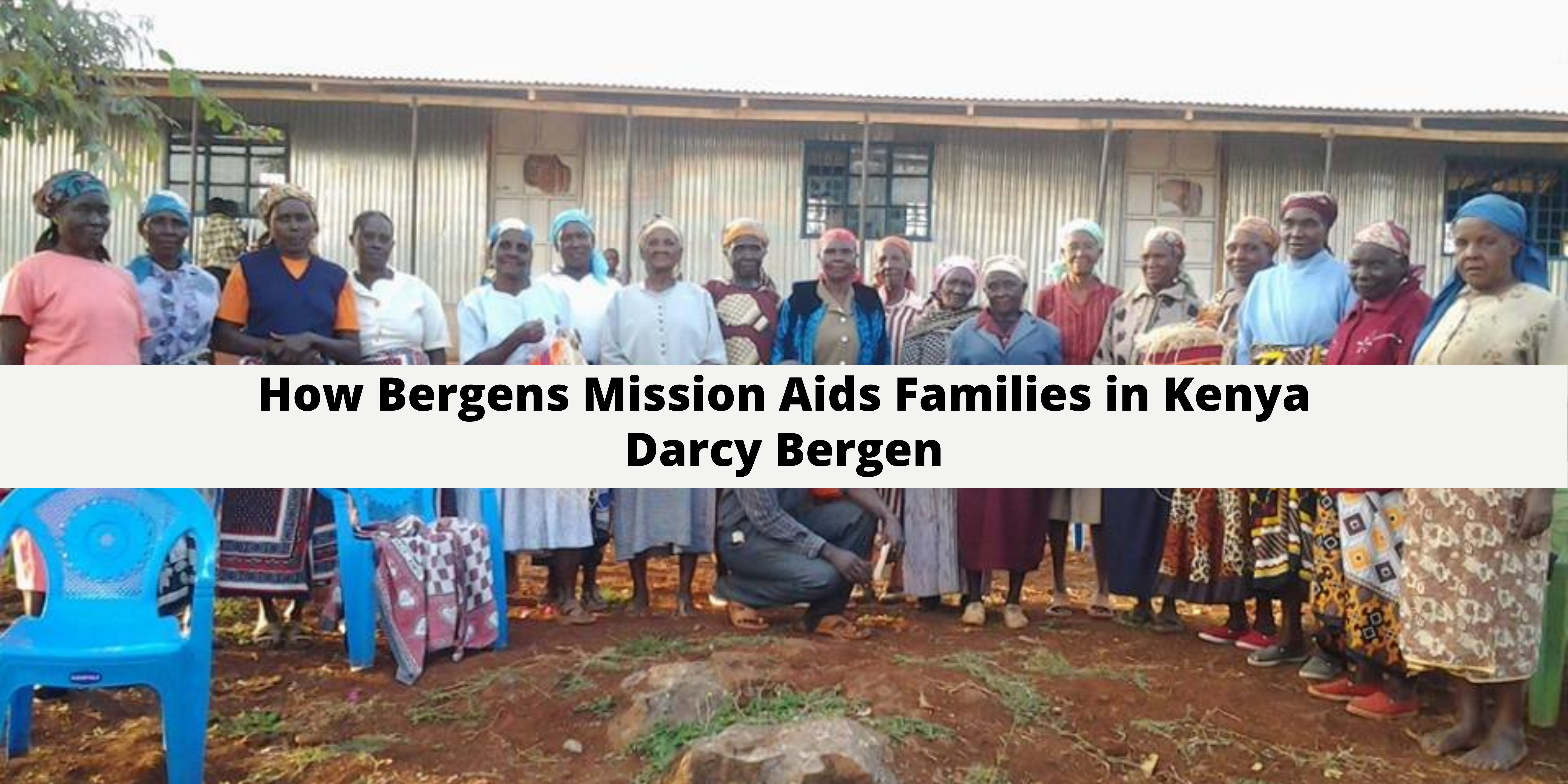 Bergens Mission Aids Families in Kenya